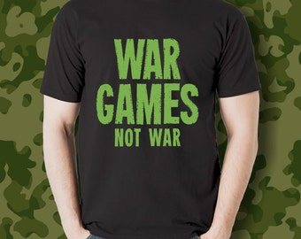 War Games Not War T-shirt | black tshirt for online and tabletop war gamers | war gaming shirt for video gamers & historical/strategy gamers