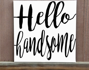 Hello Handsome Hand Painted Canvas, Baby Boy Nursery Decor, Baby Shower Gift, Baby Shower Decor, Gift For Boyfriend, Gift For Husband
