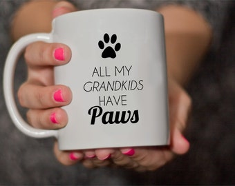 Coffee mug- All my Grandkids have paws
