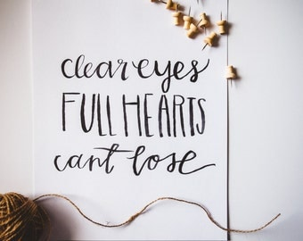 clear eyes, full hearts, can't lose wall art - friday night lights print,  inspirational quote, hand lettered print, wall decor