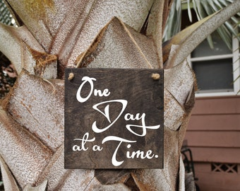 One Day at a Time Cute Quote Sign - Wood Sign Art. Solid Wood, Hand Painted 1-sided Sign - Custom Made = Choices Available
