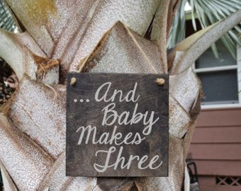 And Baby Makes Three Maternity Photo Prop, Baby Shower Decor or Baby's Room. Solid Wood, Hand Painted - Custom Made - Options Available!!