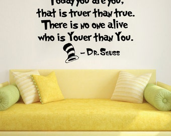 Dr Seuss Wall Decal Quote Vinyl Sticker Decals Quotes Today You Are You That Is Truer Than True Decal Quote Sayings Wall Decor Nursery ZX242