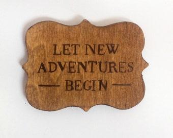 Wooden Fridge Quote Magnet - Let New Adventures Begin