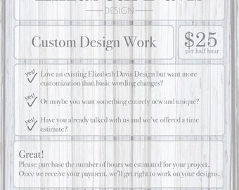 Custom Design Work by the half-hour (Including changes to the design elements of our existing design packages)