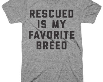 Rescued Is My Favorite Breed T-Shirt Birthday Gift Animal Love Cat Shirt Dog Tee Adopt Save Animals