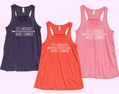 Less Monday More Summer - Fit or Flowy Tank