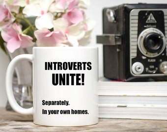 Introvert Mug, Introvert Cup, Introverts Unite Cup, Introverts Unite Mug, Funny Coffee Mug,  Gift Idea,  Introverting Mug, Coffee Cup