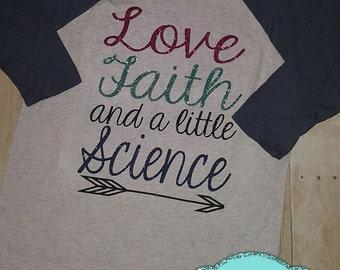 Faith Love and a little Science IVF invitro Shirt Raglan