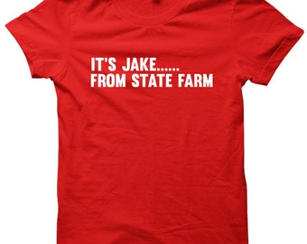 It's Jake From State Farm Shirt Funny Tees Mens Fashion Womens Tops Cheap Costumes Plus Size Clothing Cool Fashion S M L XL XXL Red White
