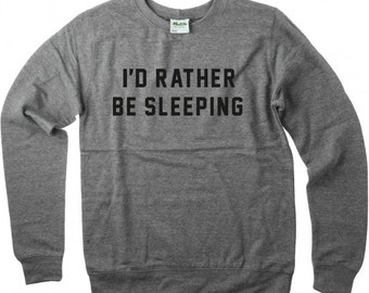 I'd Rather Be Sleeping Crew Neck Sweatshirt