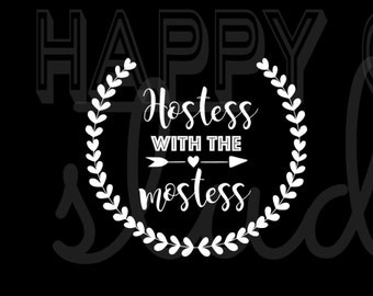 Hostess with the Mostess Iron on Vinyl Decal Gift for the Hostess Iron On Vinyl Decal for Tshirt