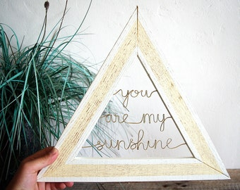 You Are My Sunshine Framed Triangle Wire Quote Sign // Custom Quote // Pallet Frame // Housewarming Gift // Wedding Gift