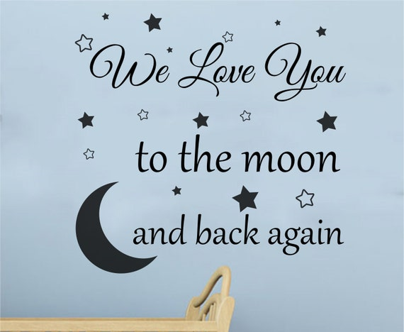 We Love You To The Moon And Back Again Nursery Wall Decal