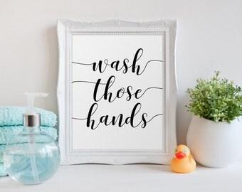 Bathroom Wall Art, Wash Those Hands, Bathroom Print, Bathroom Decor, Bathroom Sign, Handwritten Decor, Black and White Cleaning Art