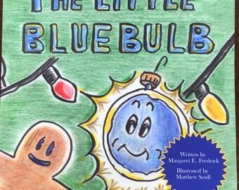 The Little Blue Bulb- A Christmas Story