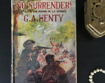 No Surrender - G.A. Henty (A Tale of the Rising in La Vendée) - vintage book - 1960s