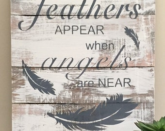feathers appear when angels are near sign, pallet wall art, memorial plaque, angel wooden sign, reclaimed wooden sign, feather wooden sign