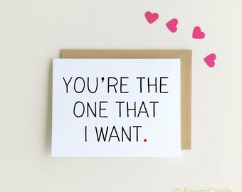 You're the one that I want, Love Card, Anniversary Card, Valentines Day Card, Thinking of you, I love you Card, SKU : FC154