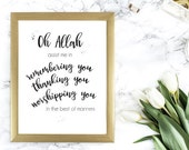 Assist Me in Remembering, Thanking, Worshipping 8x10 Printable, Islamic art, dua art print