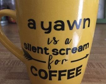 Coffee Mug (A Yawn is a Silent Scream for Coffee)