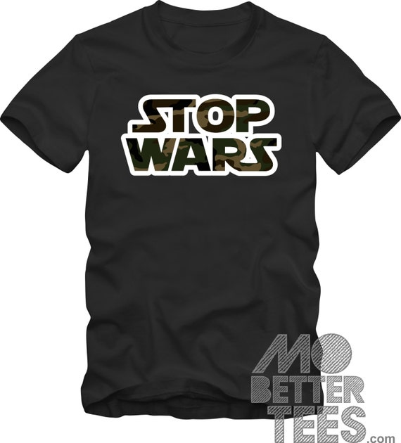 "Stop Wars T-Shirt ""Star Wars"" theme Black graphic tee"