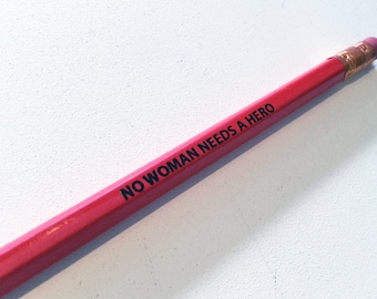 Feminist Pencil: No Woman Needs a Hero, Equal Pay Day, Women's Rights, Equal Rights