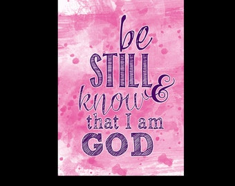 Be Still and Know Print /  Bible Verse Print / Encouragement Print / Digital Download / Watercolor Print / Spritual Print