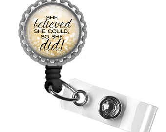 She Believed She Could so She Did - Black Retractable Badge Reel ID Holder