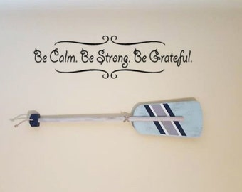 Office Wall Decal, Wall Decal Words, Be Calm Be Strong Be Grateful, Inspirational Quote, Classroom Decor, Vinyl Decals, Wall Decals, Pretty