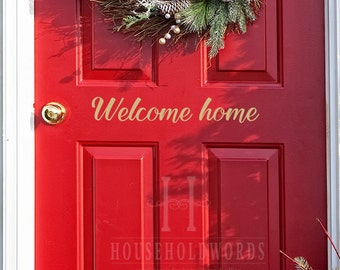Welcome home Door Vinyl Word Decal Quote, Door Decals, Front Porch Decor, Home Quotes, Welcome Decal, Vinyl Door Lettering