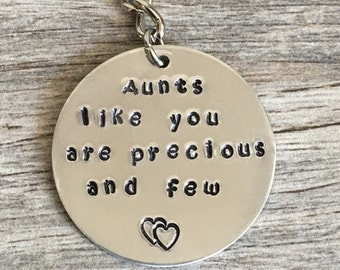 Aunts like you are precious and few key chain aunts, gift for aunt, best aunt, aunt gift, gift, aunt, best aunt, great aunt, gift for aunts