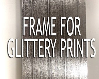 1 Faux Metal Frame to fit my Glittery Art Prints. Interchangeable Rock Blues Jazz Punk Metal Goth Glam Wall Art Ready To Hang