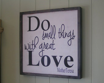 Mother Teresa | Do Small things with great love | Distressed Wood Sign | Painted Wall Sign | Hanging Wood Sign |
