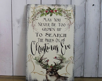 Christmas Sign/May you never be too grown up/to search the skies on Christmas Eve/Deer/Buck/Holiday Sign/Watercolor/Wood Sign