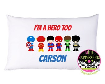 I'm a Hero too Personalized  Super Hero PillowCase