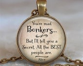 You're Bonkers necklace, Alice in Wonderland quote, literary quote jewelry, quote necklace, You're Bonkers pendant, key chain