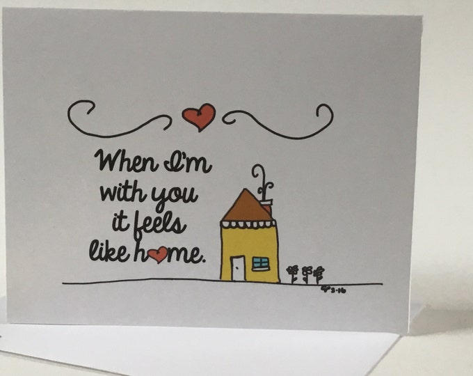 Anniversary Card, Love Doodle Card, When I'm with you it feels like home, I miss you card, recycled paper, comes with envelope and seal
