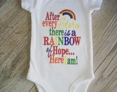 "Customizable ""After Every Storm"" Rainbow Baby Rainbow Colors Embroidered shirt or onesie"