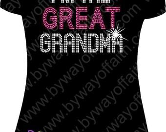I'M the GREAT GRANDMA Bling Rhinestone T-Shirt, Glam-ma, I'm the Grandma, Gifts For Her, Women Tee, Nana, Mimi, Gigi, Custom Tees