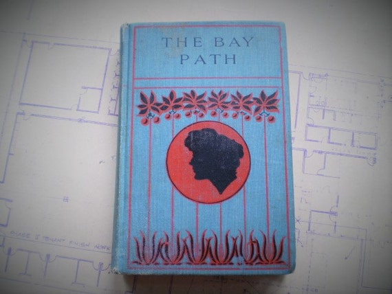 The Bay Path - 1899 - by J. G. Holland - Illustrated - Antique Novel of New England - A Tale of Adventure and Romance