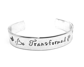 Be Transformed Hand stamped cuff bracelet