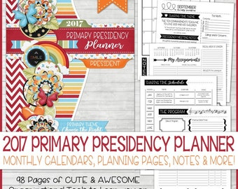 2017 PRIMARY Presidency Planner, 2017 Primary Theme Printables, Calendar, LDS Printables, CTR, Choose the Right - Printable Instant Download
