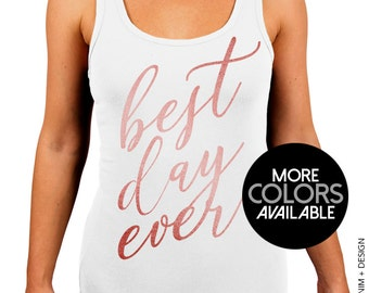 Best Day Ever Stretchy Tank Top - Rose and Pearl Collection - White Stretchy Tank Top - Gold. Rose Gold. Silver Ink Available