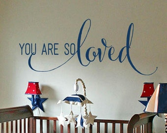 You are so Loved- nursery-Vinyl Lettering wall decals decal kids family nursery words bedroom wedding graphics Home decor itswritteninvinyl