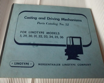 Mergenthaler Linotype Company Casting Driving Mechanisms Parts Catalog Number 52! 4 Linotype Models 5/29/30/31/32/33/34/35/36 Sale + 20% Off