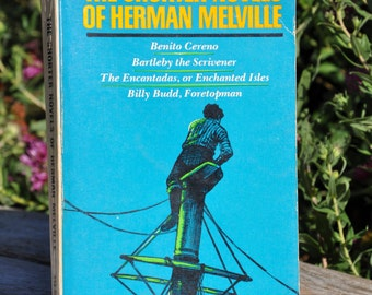 The Shorter Novels of Herman Melville, edited by Raymond Weaver, contents: Benito Cereno, Bartleby the Scrivener, The Encantadas, Billy Budd