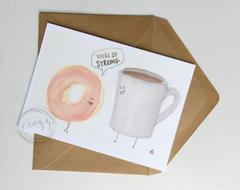 donut coffee love greeting card, watercolor card, you're strong coffee folded greeting