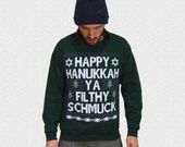 Happy Hanukkah Ya Filthy Schmuck Unisex Ugly Hanukkah Sweater