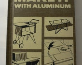 vintage book, Make it with Aluminum,1955, hardcover, from Diz Has Neat Stuff